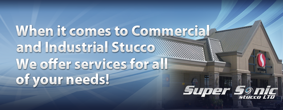 When it comes to Commercial and Industrial Stucco. We offer services for all your needs!