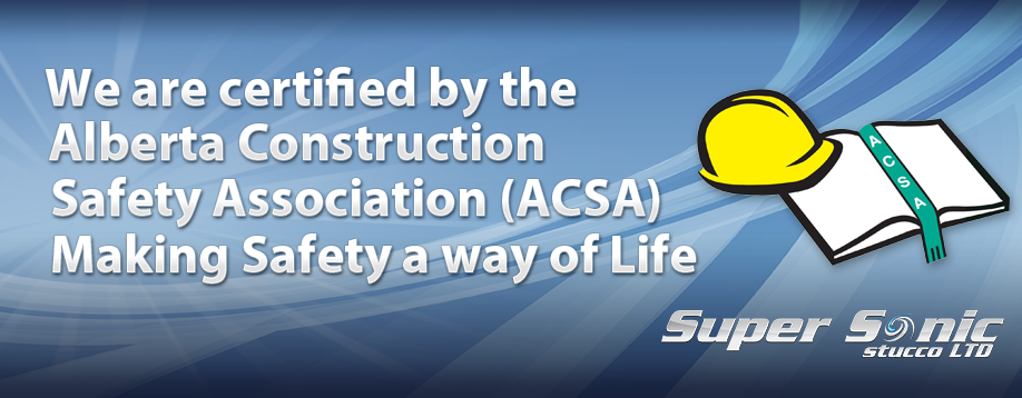 We are a certified by the ACSA Alberta Construction Safety Association making safety a way of life